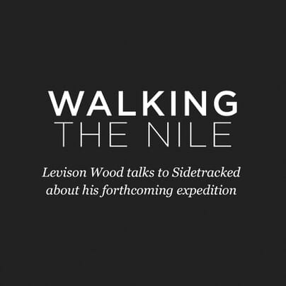 Walking The Nile - An Interview with Levison Wood